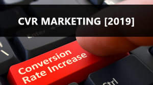 WHAT IS CVR MARKETING? HOW DO I INCREASE CONVERSION RATE?