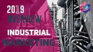 Industrial Marketing Guide for 2019