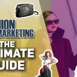 2021 Guide to Marketing a Fashion Company