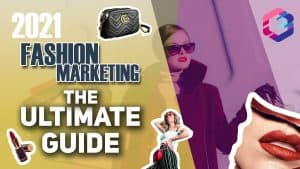 2021 Guide to Marketing a Fashion Company