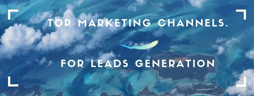 Leads will come from different channels - here are the best ones